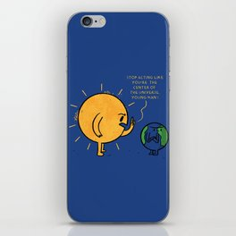 You Are Not The Center Of The Universe, Young Man ! iPhone Skin