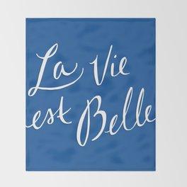 La Vie Est Belle (III) Throw Blanket