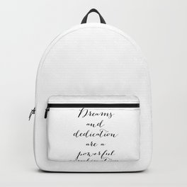 Dreams and dedication are a powerful combination. Backpack