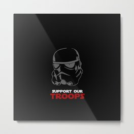 SUPPORT OUR TROOPS (STARWARS) Metal Print