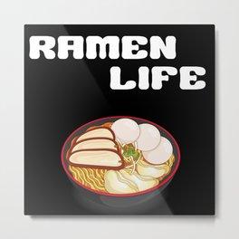 Ramen Life Metal Print
