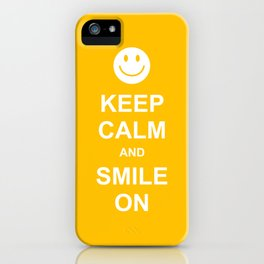 Keep Calm and Smile On iPhone Case