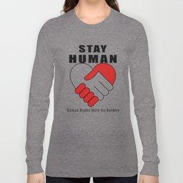 Stay Human Long Sleeve T-shirt