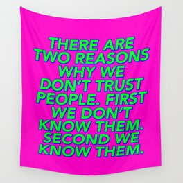 There Are Two Reasons We Don't Trust People Wall Tapestry