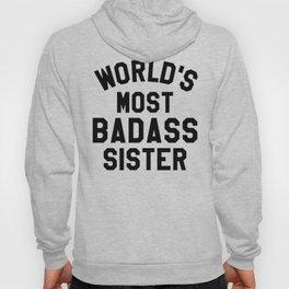 WORLD'S MOST BADASS SISTER Hoody