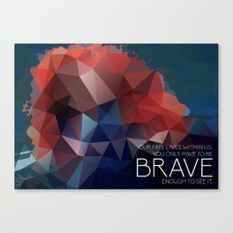 Brave: Our Fate Canvas Print
