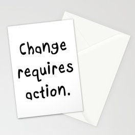 Change requires action. Stationery Cards