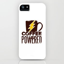 Coffee Powered Start Your Day iPhone Case