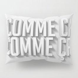 comme ci comme ça Pillow Sham
