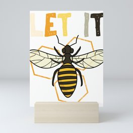 Let It Honey Bee Honeycomb Cute Life Quotes Mini Art Print