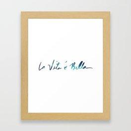 La vita è bella - Life Is Beautiful Framed Art Print