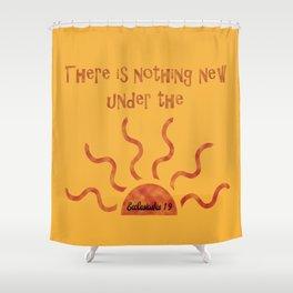 Christian T-Shirt Ecclesiastes 1:9 Shower Curtain