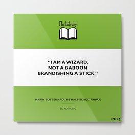 I Am A Wizard Not A Baboon Metal Print