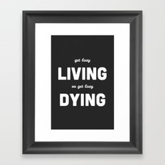 Get Busy Living Framed Art Print