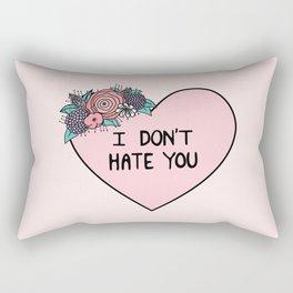 I Don't Hate You Rectangular Pillow