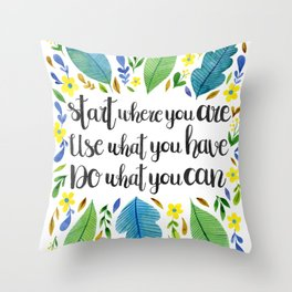 Start Where You Are Throw Pillow