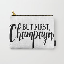 Black And White But First Champagne Quote Carry-All Pouch