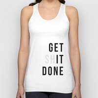get shit done Tank Tops featuring Get Sh(it) Done // Get Shit Done by The Native State