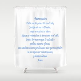 Padre nuestro Shower Curtain