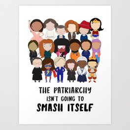 Smash the Patriarchy Art Print