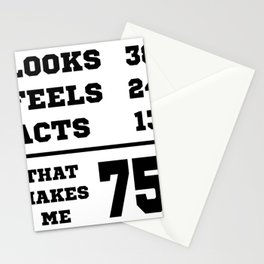 Looks Feels And Acts 75th Birthday Gift Idea Stationery Cards