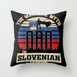 The Man The Myth The Slovenian Legend Dad Throw Pillow