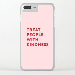 treat people with kindness Clear iPhone Case