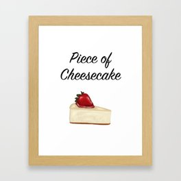 Piece of Cheesecake Framed Art Print