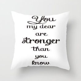 Stronger Than You Know Throw Pillow