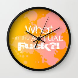 What in the Actual Fuck Typography Wall Clock