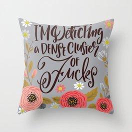 Pretty Swe*ry: I'm Detecting a Dense Cluster of Fucks Throw Pillow