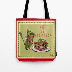 Don't Eat Christmas!  Tote Bag