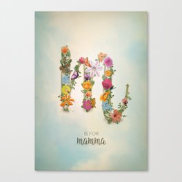 "Floral Monogram M - ""M is for mamma"" - Mother's Day gifts Canvas Print"