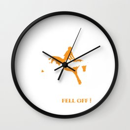 """""""Of Course I Know How To Ride A Horse I Was Riding When I Fell Off"""" For Horse Lovers T-shirt Design Wall Clock"""