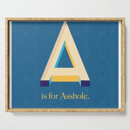A is for Asshole. Serving Tray