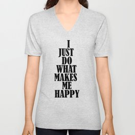 Just Do What Makes Me Happy Unisex V-Neck
