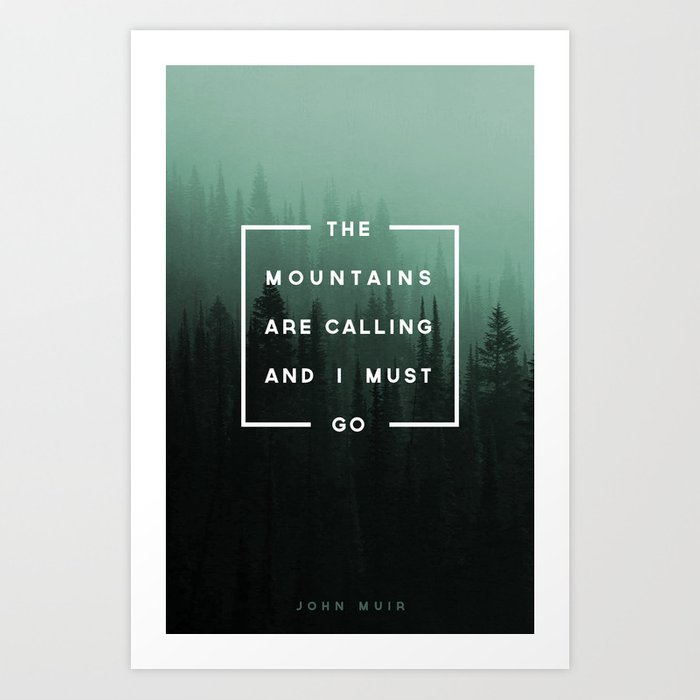 The mountains are calling art print by zeketucker society6 for The mountains are calling and i must go metal sign
