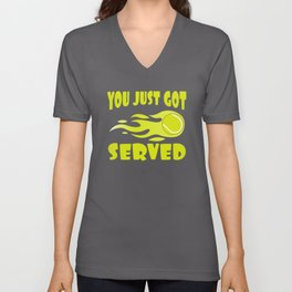 You Just Got Served Tennis Player Tennis Ace Tenni Unisex V-Neck
