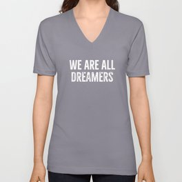 We are all dreamers T-shirt DefendDACA we are all immigrants Unisex V-Neck