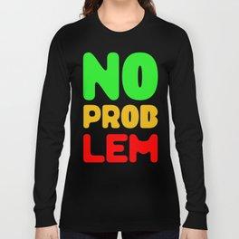 No Problem Long Sleeve T-shirt