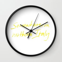 "Call Me By Your Name ""Somewhere In Northern Italy Wall Clock"