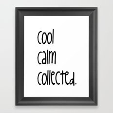 cool,calm,collected Framed Art Print