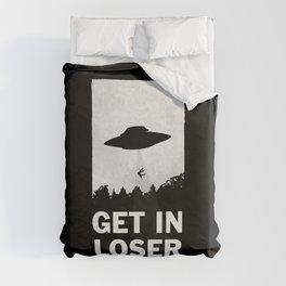 Get In Loser Duvet Cover