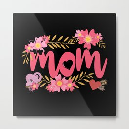 Worlds best mom. Mum gift for Mothers day Birthday Metal Print