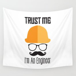Trust Me I'm An Engineer Wall Tapestry