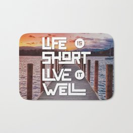 Life is short Live it well - Sunset Lake Bath Mat