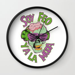 Soy feo y a la moda Wall Clock