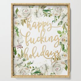 Happy fucking holidays with white flowers Serving Tray