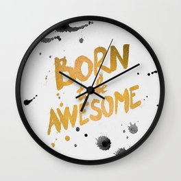 Born To be Awesome Wall Clock