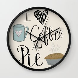 For the love of Coffee and Pie Wall Clock